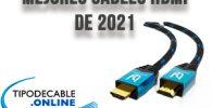 Mejores cables HDMI del 2021