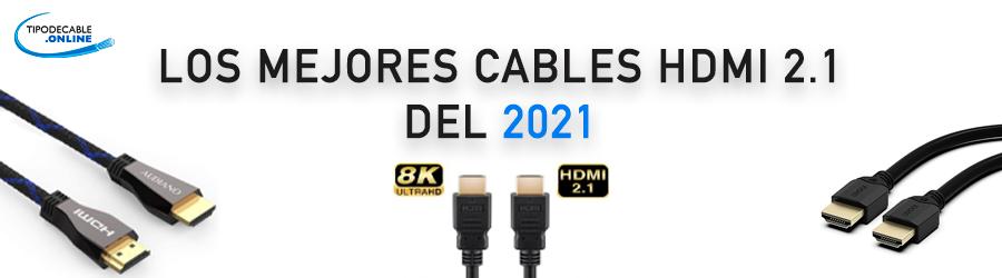 Mejores cables hdmi 2.1 del 2021